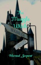 The Muggle Witch by Horned_Serpent