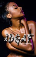 IDGAF. by Miyahbabyy