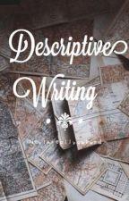 Descriptive writing by heyimreallyawkwrd
