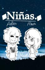 Niñas. [Antes Y Ahora] by HantenPrisoner