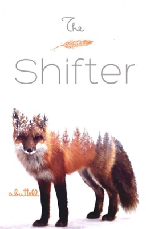 The Shifter by abuttell