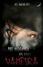 Mi Niñera es una Vampira (MLB AU) [PAUSADA] by KarNoir