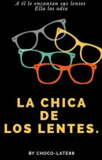 La Chica De Los Lentes  by Choco-Late88
