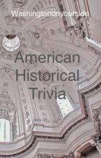 American Historical Trivia by washingtononyourside