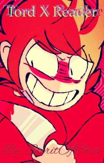 Tord X Reader {DISCONTINUED/REMADE}