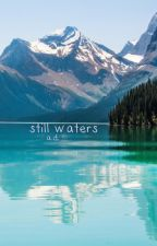 still waters  by AleysahDyer