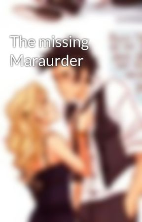 The missing Maraurder by Hurry_and_run_7