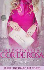 Hipocrisia Cor de Rosa. by MyhSantana