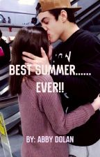Best summer......EVER!!!!! || E.D. by AbbyDolan28