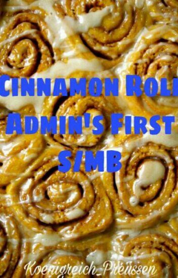 Cinnamon Roll Admin's First S/MB