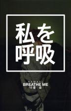 Breathe Me by gaydoesnotmeanshitty