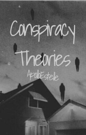 Conspiracy Theories by apolloestelle