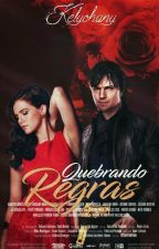 Quebrando Regras by kelyohany