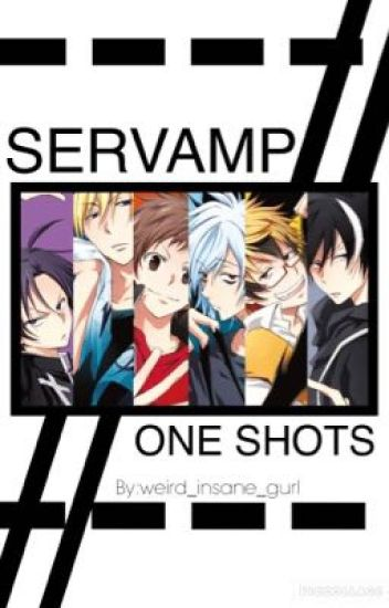 SERVAMP//ONE SHOTS [DISCONTINUED]