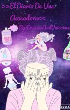 >>El Diario De Una Acosadora<< by DreamsAndUnicorns