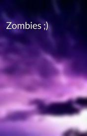 Zombies ;) by SavvySavannah