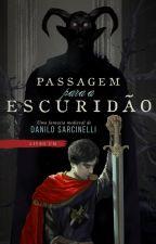 Passagem para a Escuridão - Livro I by DaniloSarcinelli