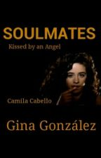 Soulmates: Kissed By An Angel (camren version) by Gina_Gonzalez