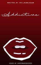 Addictive » h.s. {mature} {borrador} by hey_bubblegum