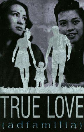 TRUE LOVE ❤ (ADfamilia) by ALYDENship