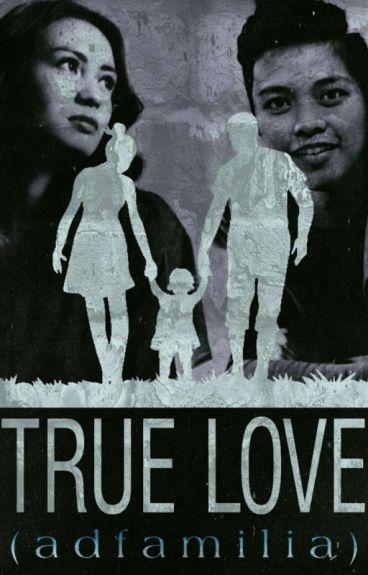 TRUE LOVE ❤ (ADfamilia)