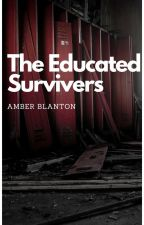 The Educated Survivors by wordygirly123