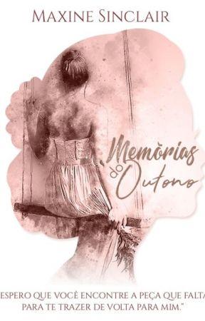 Memórias do Outono ♡ Parte Um by maxinesinclair1