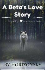 The Beta's Love Story BxB by HorizonSky
