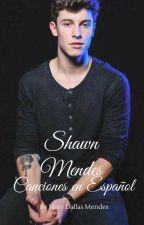Canciones De Shawn Mendes En Español by MaryGil16