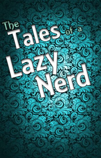 Tales of a Lazy Nerd