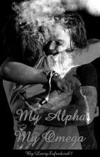 My Alpha, My Omega - [HIATUS] by LarrySofredora01