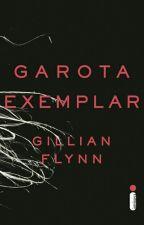 Garota Exemplar by Leticia202