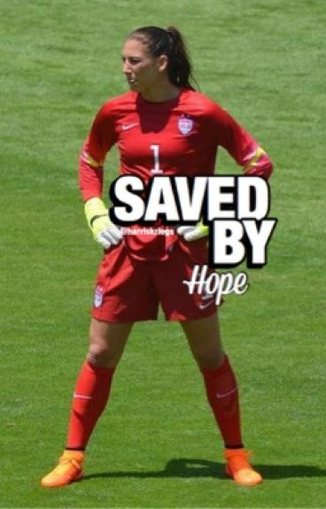 Saved By Hope - Hope Solo