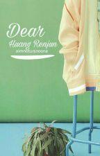 Dear, Huang Renjun. [HIATUS] by aimnotursnoona