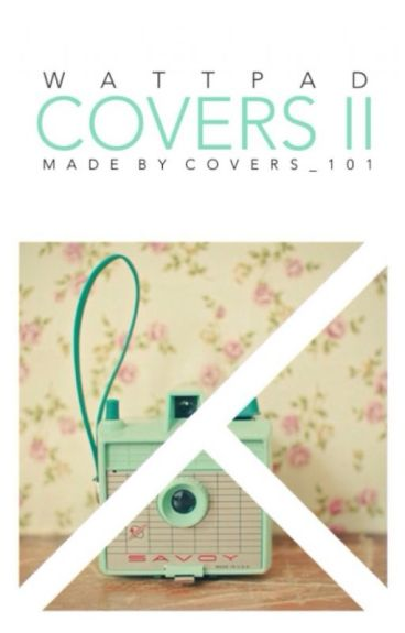 Wattpad Covers II [CLOSED UNTIL I CATCH UP]