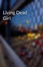 Living Dead Girl by ThatDepends