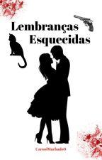 Lembranças Esquecidas by CaroolMachado0