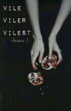   Vile, Viler, Vilest   by Diamantress