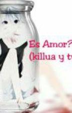 Es Amor ...?  (Killua Y Tu) by Hachi_kamisama