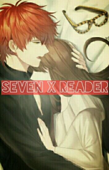 Seven x Reader