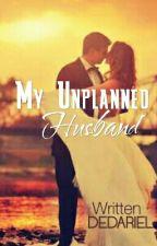 My Unplanned Husband by Dedariel