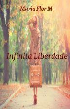 Infinita Liberdade by Karolinny_Rodrigues