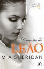 O coração do Leão - Mia Sheridan by Domialbuquerque