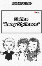Define Larry Stylinson » Larry Stylinson by bleedingcoffee