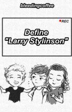 Define Larry Stylinson » Larry Stylinson by bleedingcoffee