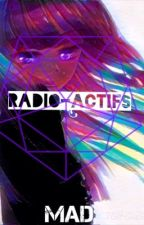 Radio-actifs  by madthemadhatter