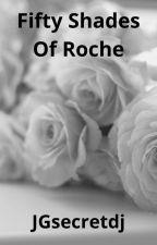 ❤ Fifty Shades Of Roche ❤ Jakesy (On Hold) by JGsecretdj