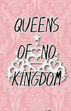 QUEENS OF NO KINGDOM by black_pearl94