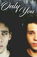 Only You ~Rubius, Kronno Y Tu~ by Vero_Zomber