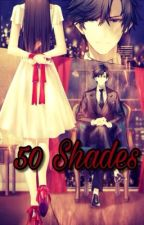 50 Shades by ManiacMegan192